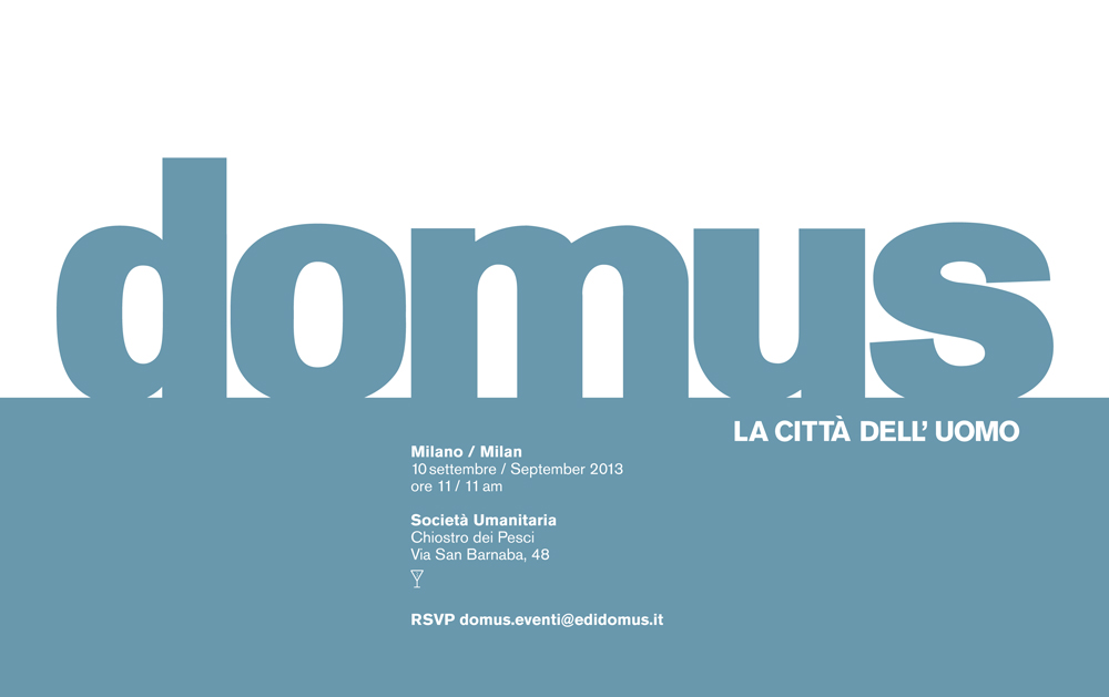 10-09-2013 - Nuova Domus - Presentation of the new DomusDaniele Rotondo, TG2 Journalist, will have a talk with the new Editor Nicola Di BattistaMilano / Milan10 settembre / September 2013ore 11 / 11 amSocietà UmanitariaChiostro dei PesciVia San Barnaba, 48
