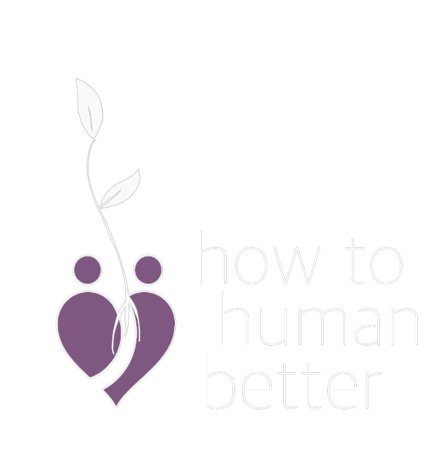 How to Human Better