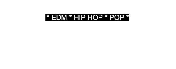 * EDM * HIP HOP * POP *  .png