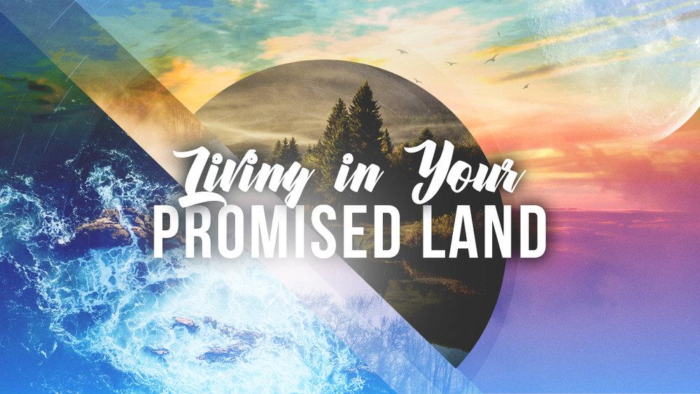 Living in Your Promised Land Sermon Slide.jpg