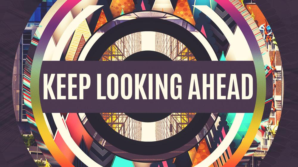 Keep Looking Ahead Sermon Slide.jpg