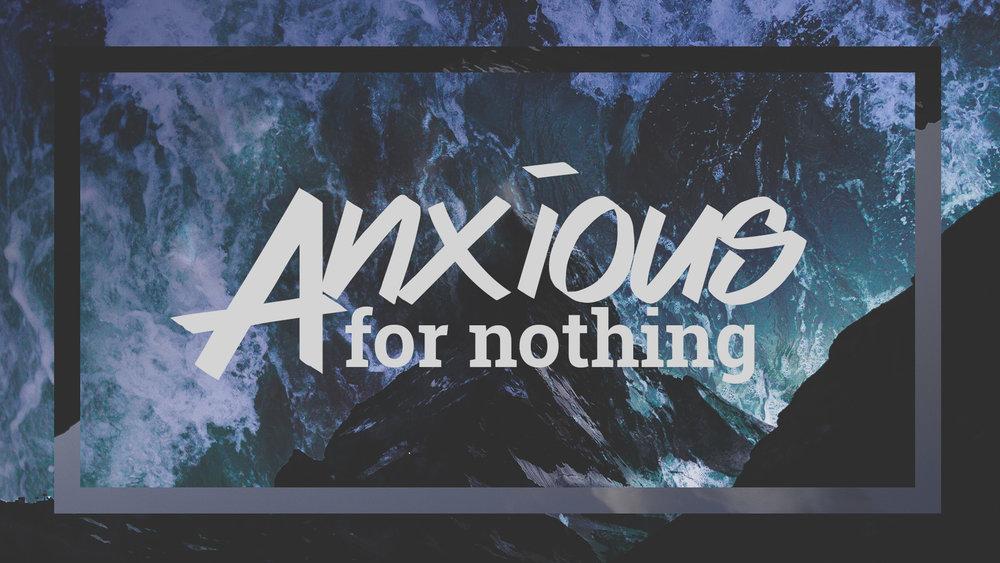 Don't Be Anxious Sermon 1.jpg