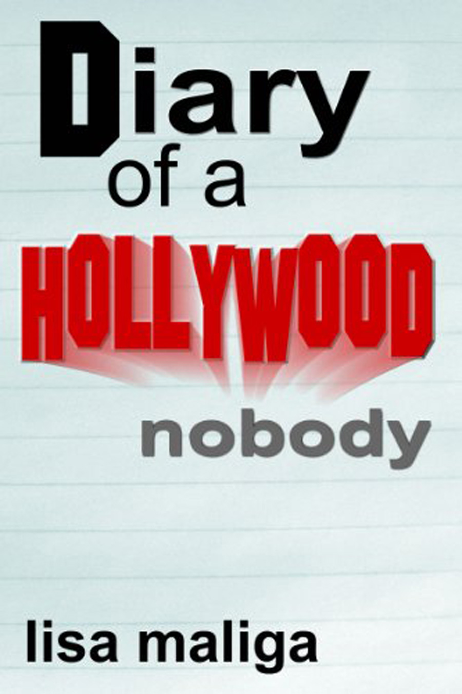 Diary-of-a-Hollywood-Nobody-Book-by-Lisa-Maliga.jpg