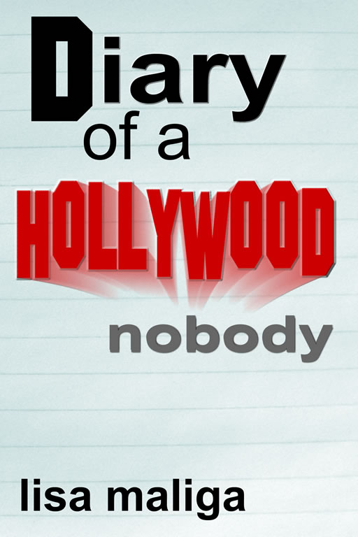 diary of a hollywood nobody lisa maliga