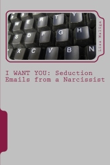 i want you: seduction emails from a narcissist by lisa maliga paperback