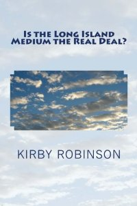 is the long island medium the real deal? kirby robinson paperback edited by lisa maliga