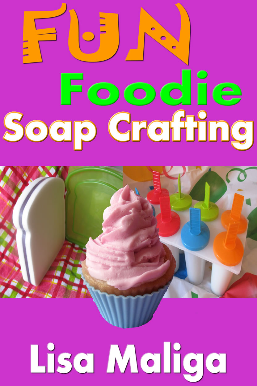 fun foodie soap crafting lisa maliga ebook