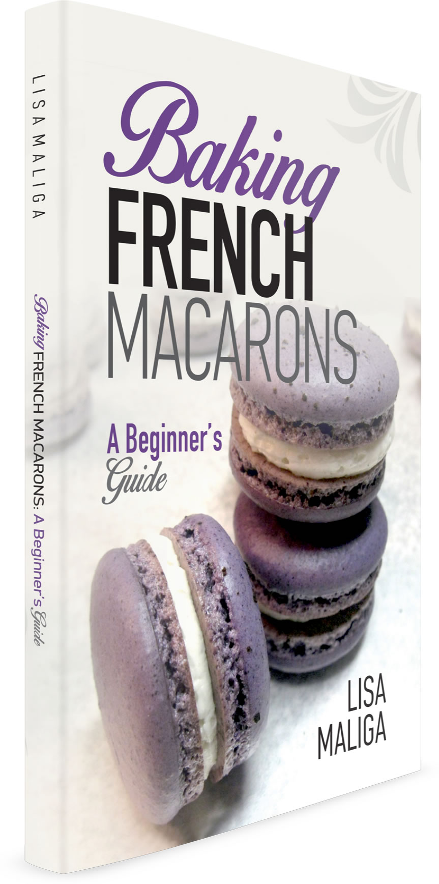 baking french macarons a beginner's guide by lisa maliga