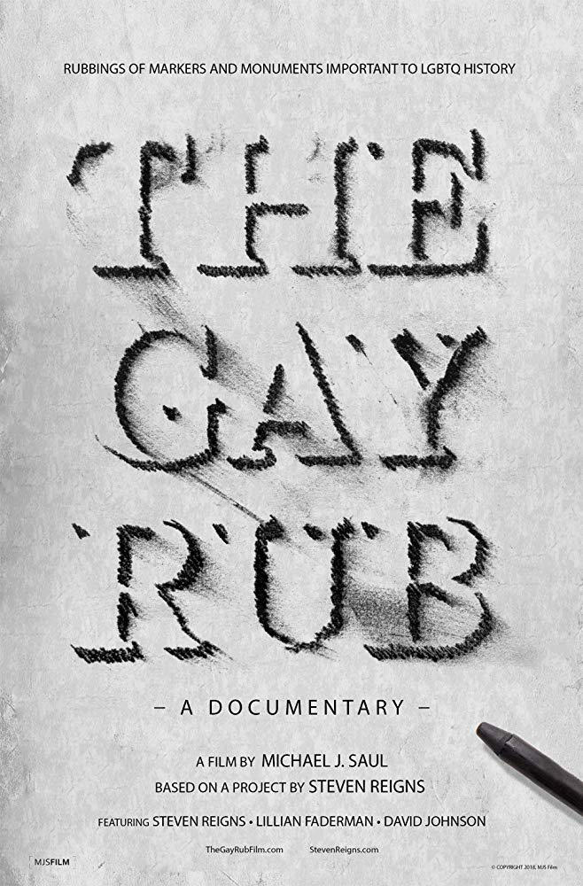 A Documentary by Michael J. Saul    AN EXPLORATION OF RUBBINGS FROM LGBTQ HISTORICAL MARKERS, SIGNS, TOMBSTONES, CENOTAPHS,  PLAQUES, AND MONUMENTS.