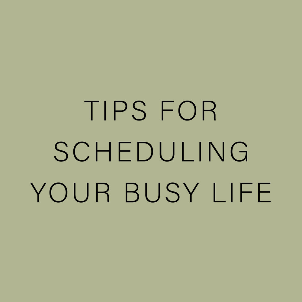tips for scheduling your busy life.jpg