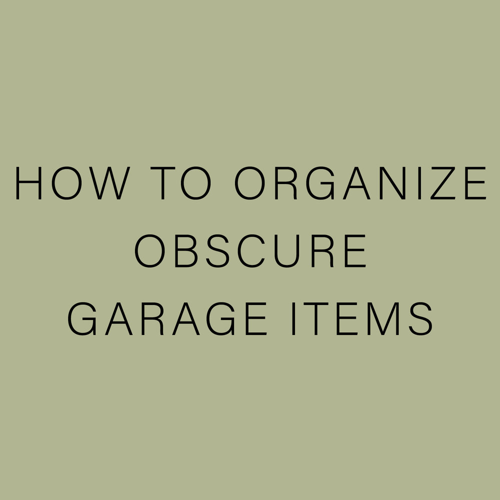 HOW TO ORGANIZE OBSCURE  GARAGE ITEMS.jpg