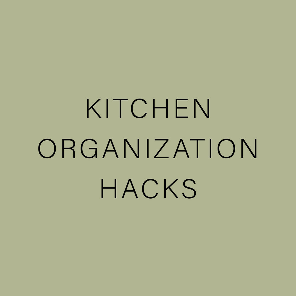 KITCHEN ORGANIZATION HACKS.jpg