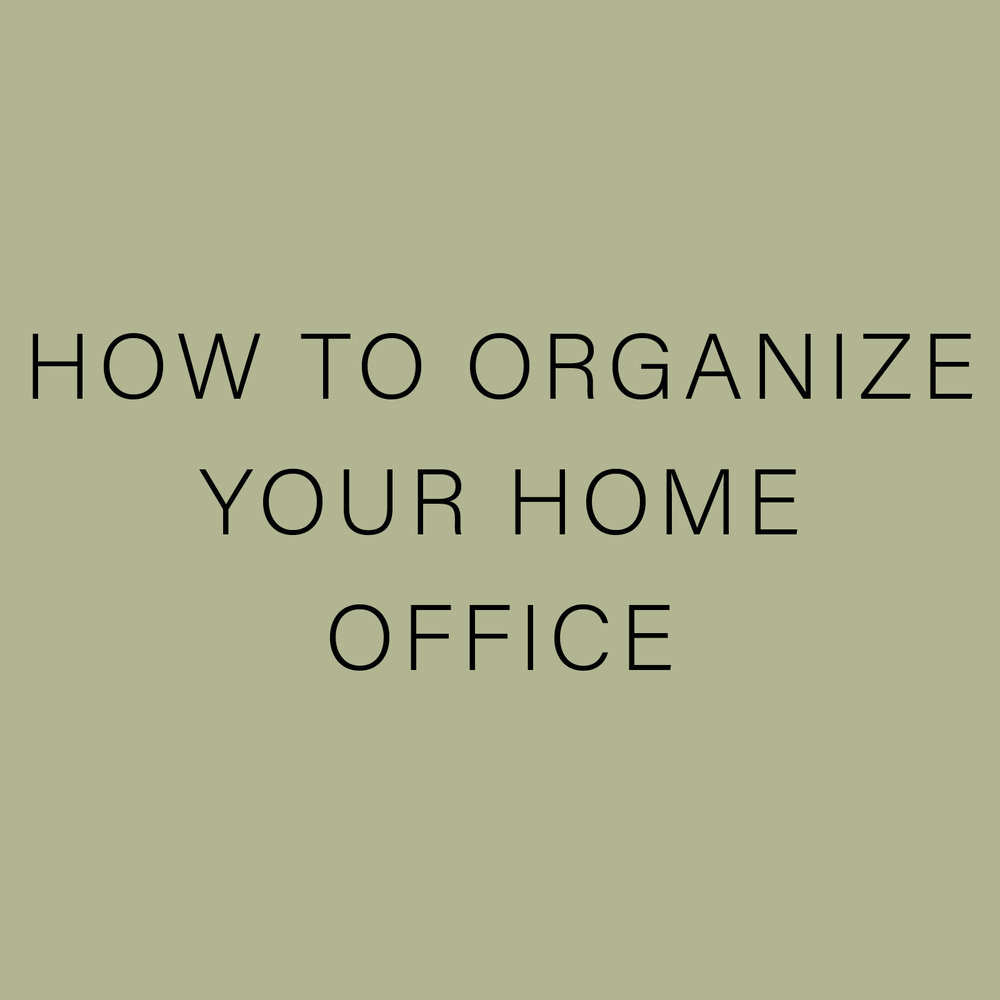 HOW TO ORGANIZE YOUR HOME OFFICE.jpg