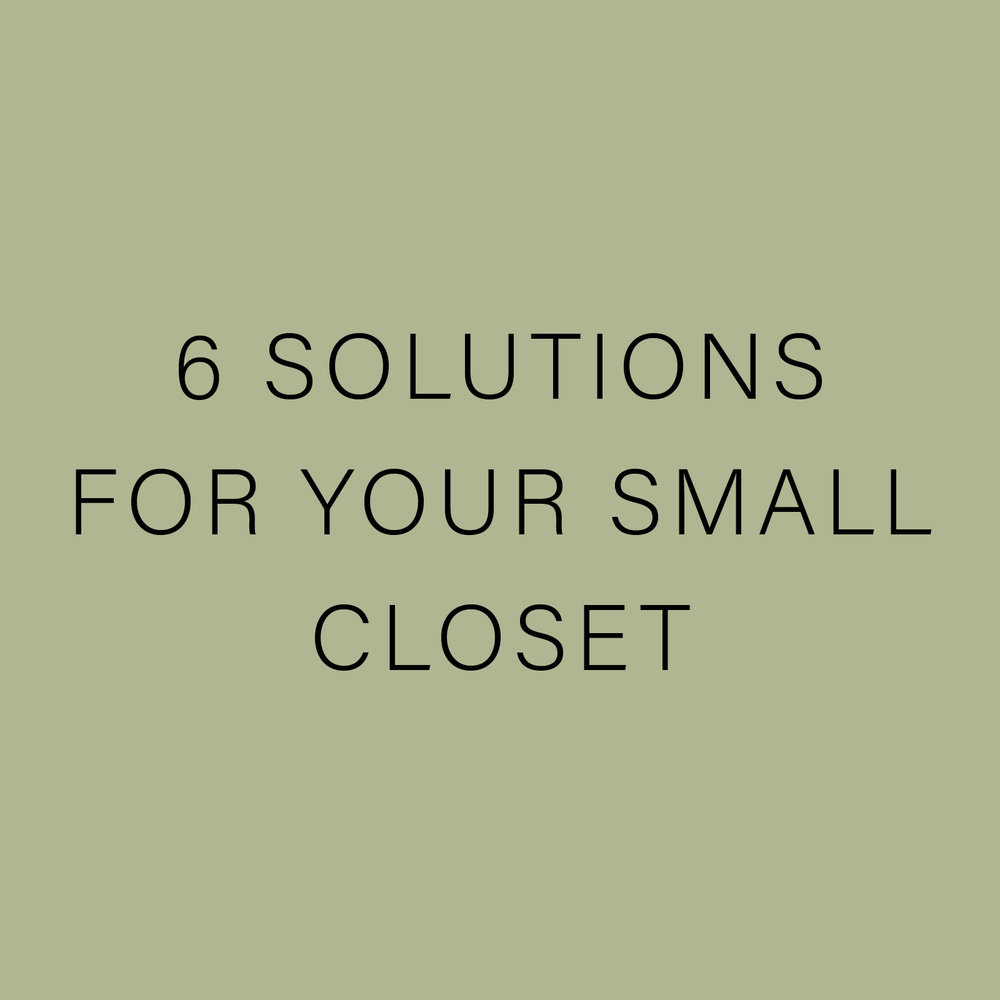 6 SOLUTIONS FOR YOUR SMALL CLOSET.jpg