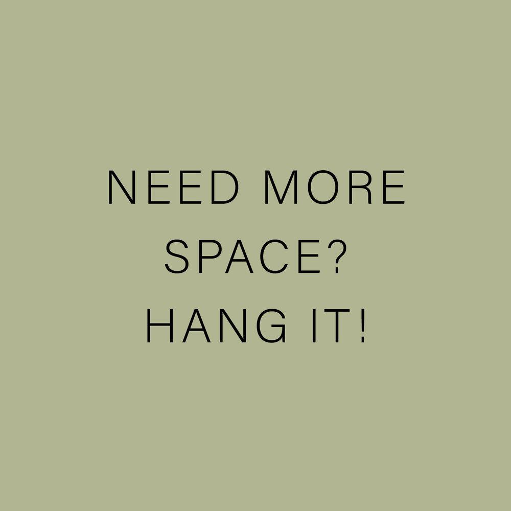 NEED MORE SPACE?  HANG IT!.jpg