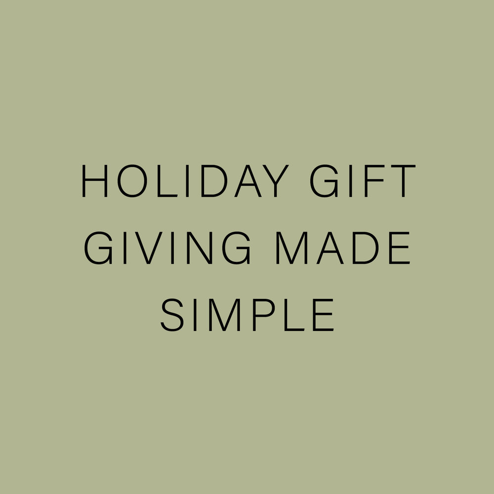 HOLIDAY GIFT GIVING MADE SIMPLE.jpg