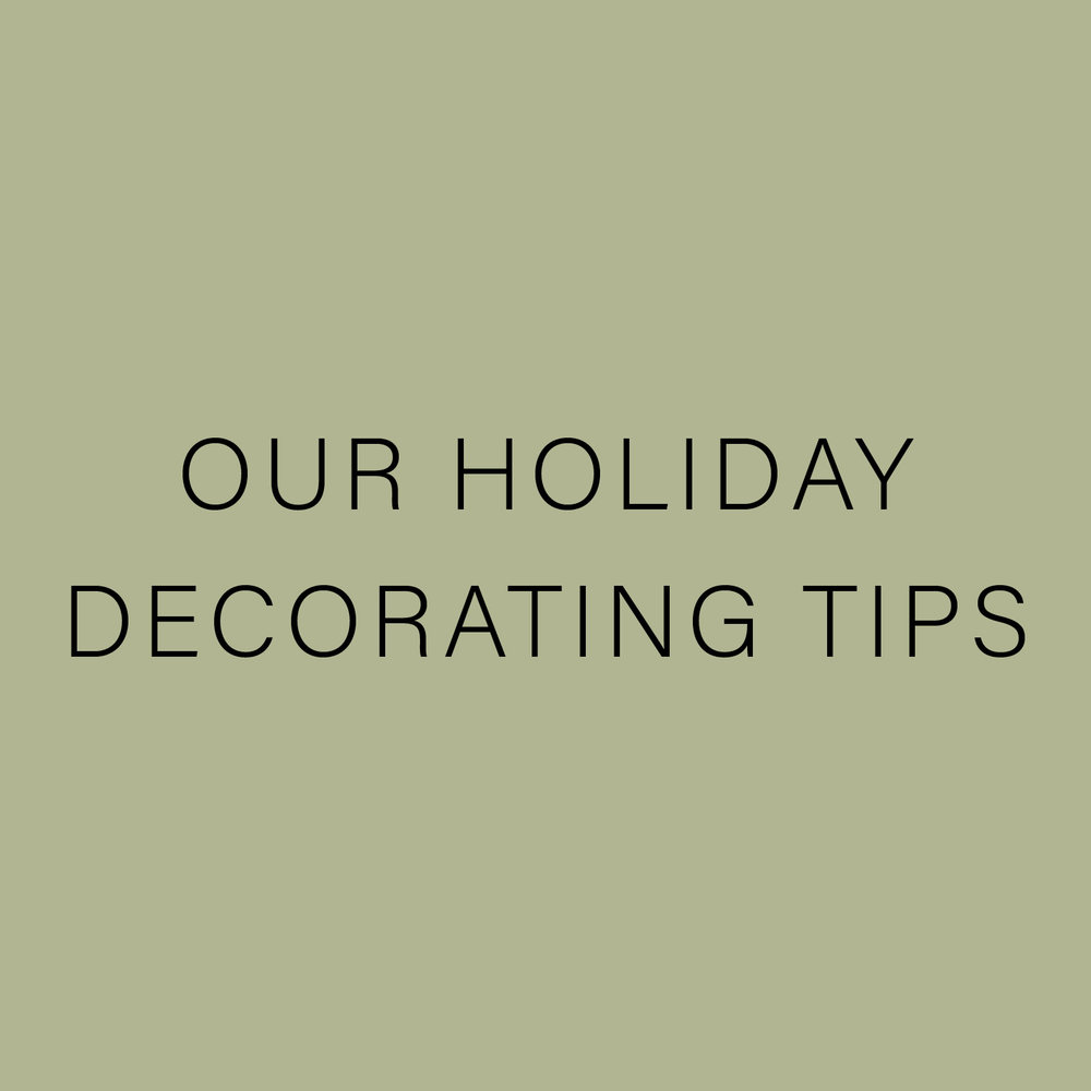 OUR HOLIDAY DECORATING TIPS.jpg