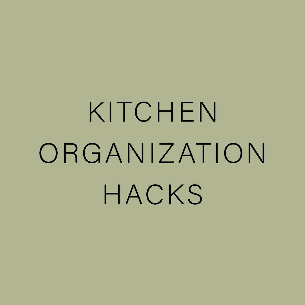 KITCHEN ORGANIZATION HACKS.jpg
