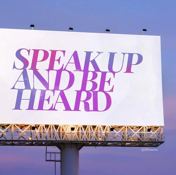 this is your sign.you deserve to be heard.speak your truth, today & everyday. - @29rooms