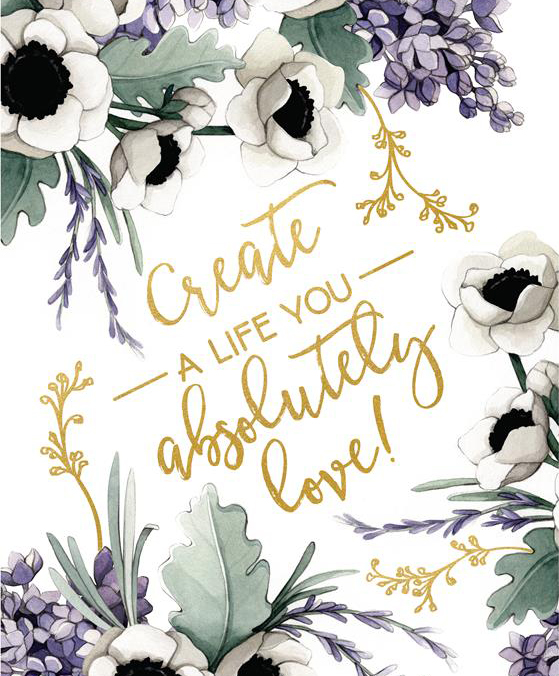 Create a life you love quote Watercolour Illustration by Alicia's Infinity - www.aliciasinfinity.com