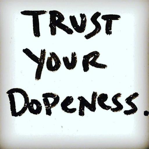 #7 Trust Your Dopeness! -