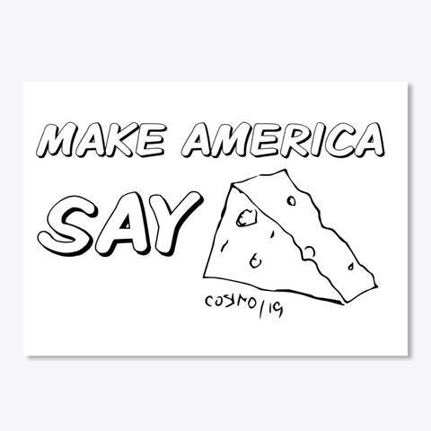 Cheese Sticker- MAKE AMERICA SAY CHEESE