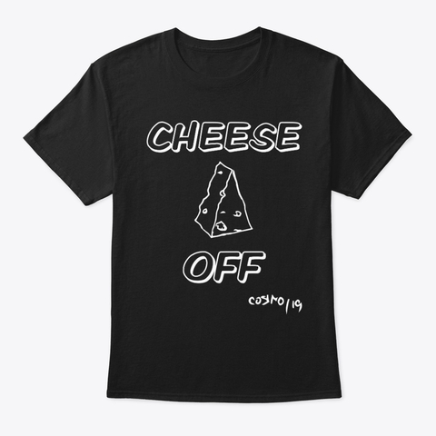 Cheese Apparel- CHEESE OFF
