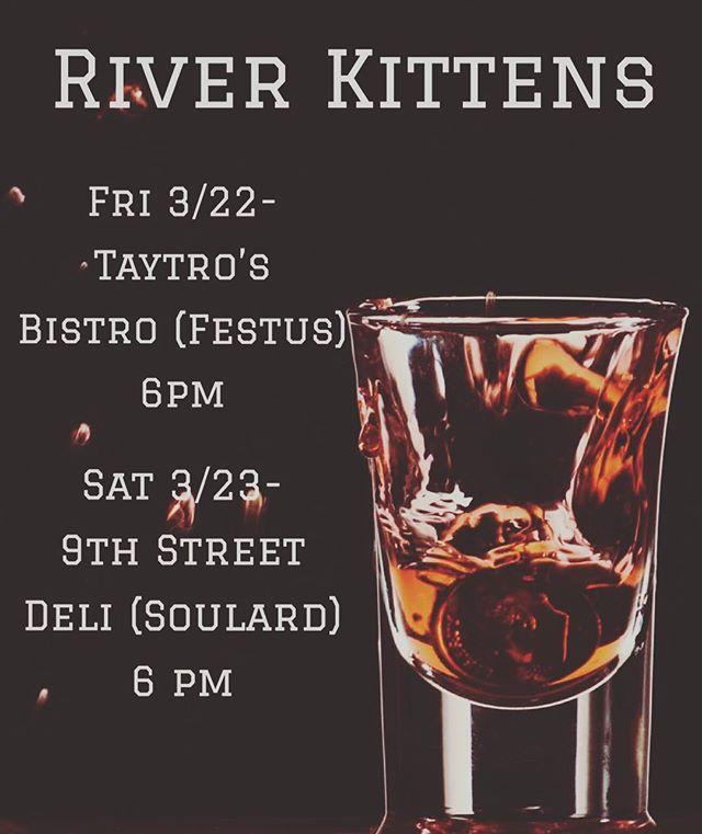 LET'S HAVE SOME FUN THIS WEEKEND 🎸🎤🥃 @taytrosbistro  @ninthstreetdeli . . . #riverkittens #allievogler #mattieschell #taytros #festusmissouri #soulard #livemusic #harmonyasheck #showdates