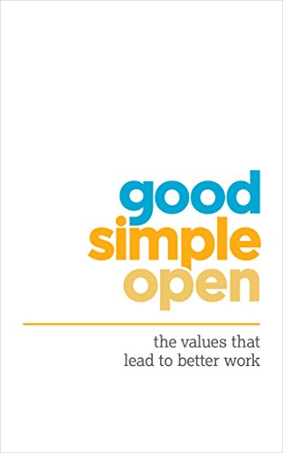 good.simple.open: the values that lead to better work