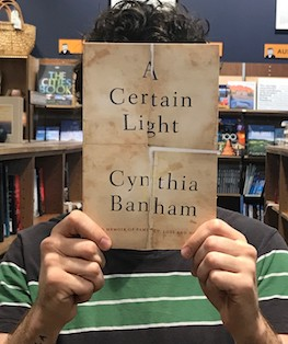 A Certain Light by Cynthia Banham   A memoir written by Cynthia Banham, an Australian lawyer turned journalist, for her young son to understand the tragic past of his mother. A stirring, heartfelt book which outlines Banham's hunt for her Great-Aunt Amelia's lost diary, the unravelling of her Italian heritage, and her life as an amputee who survived a plane crash. An honest and meaningful work that is worth the read.  Reviewed by: Eloise
