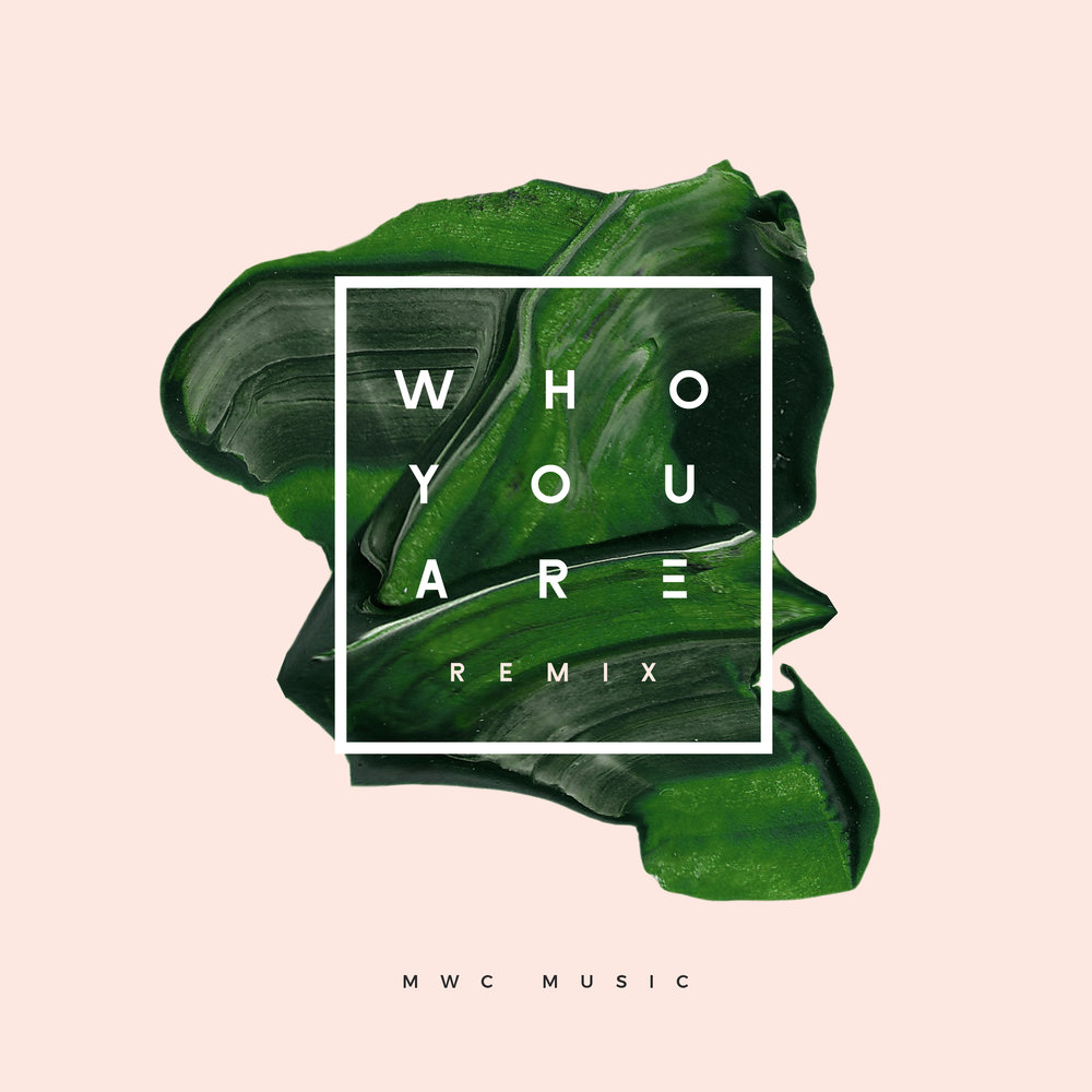 WHO YOU ARE - REMIX