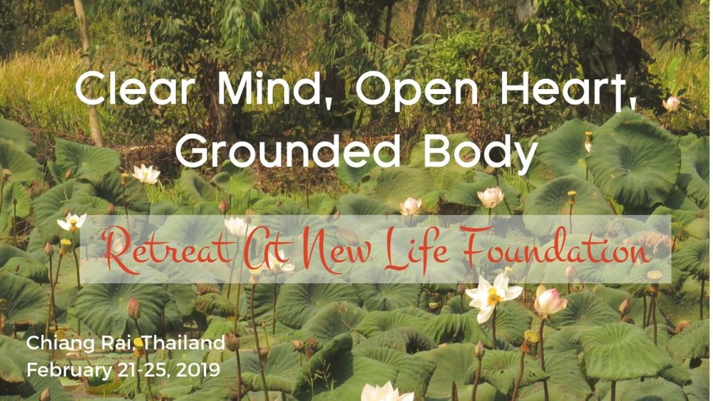 Clear-Mind-Open-Heart-Grounded-Body_-Retreat-At-New-Life-Foundation-_-Thailand-_-KimRoberts.Co-1-1024x576.jpg