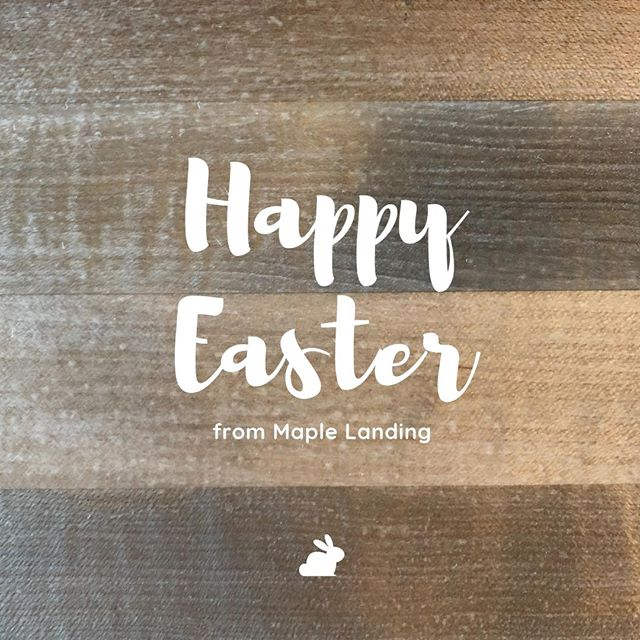 Happy Easter from all of us at Maple Landing! 🐰 #happyeaster #maplelanding