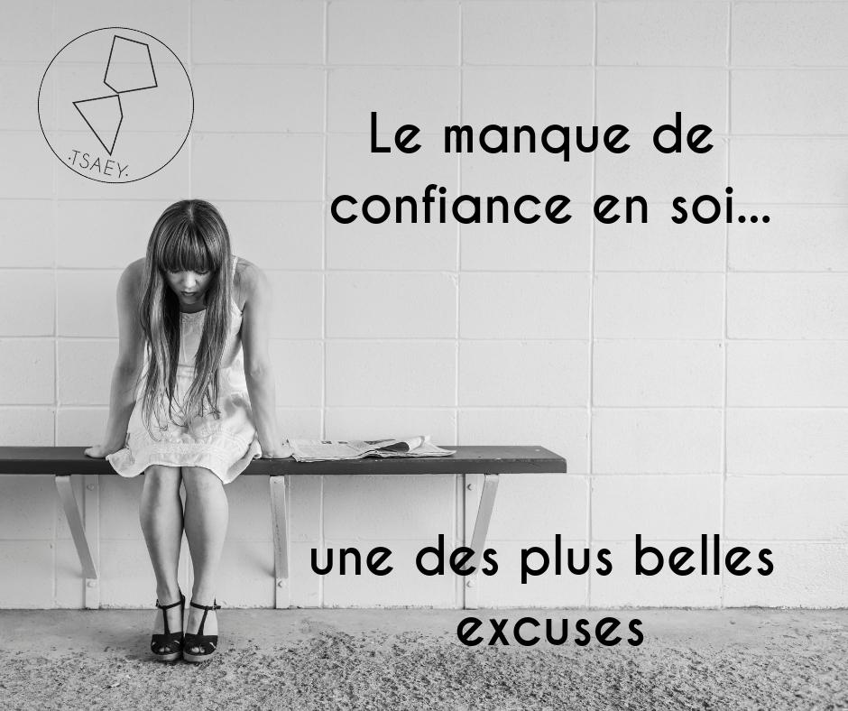 La confiance en soi... une des plus belles excuses.jpg