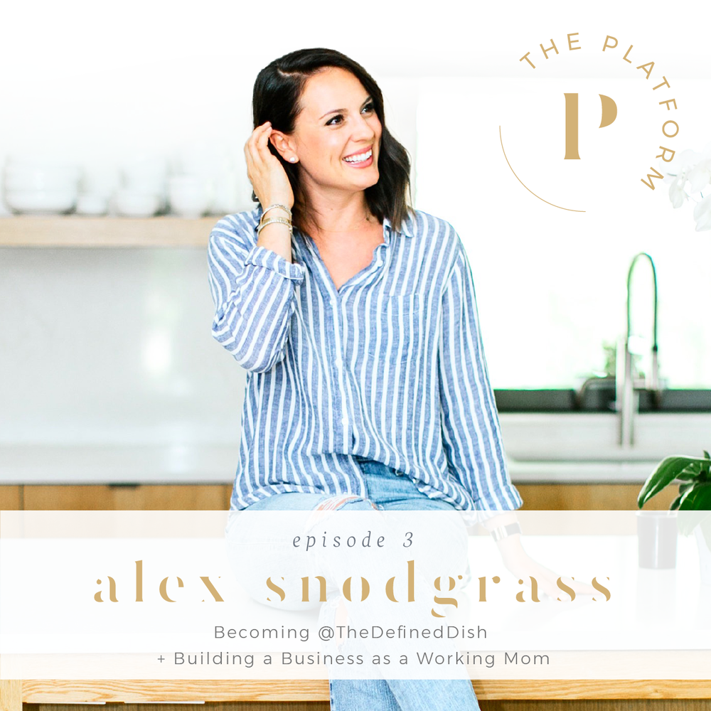 the platform podcast kelli tennant; health and wellness; becoming @thedefineddish; building a business as a working mom; alex snodgrass; whole foods, whole30