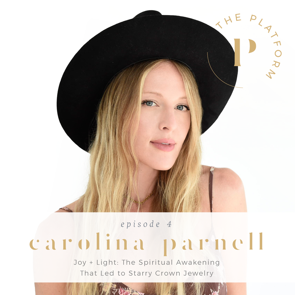 the platform podcast with kelli tennant; starry crown jewelry owner carolina parnell, entrepreneurship; women supporting women