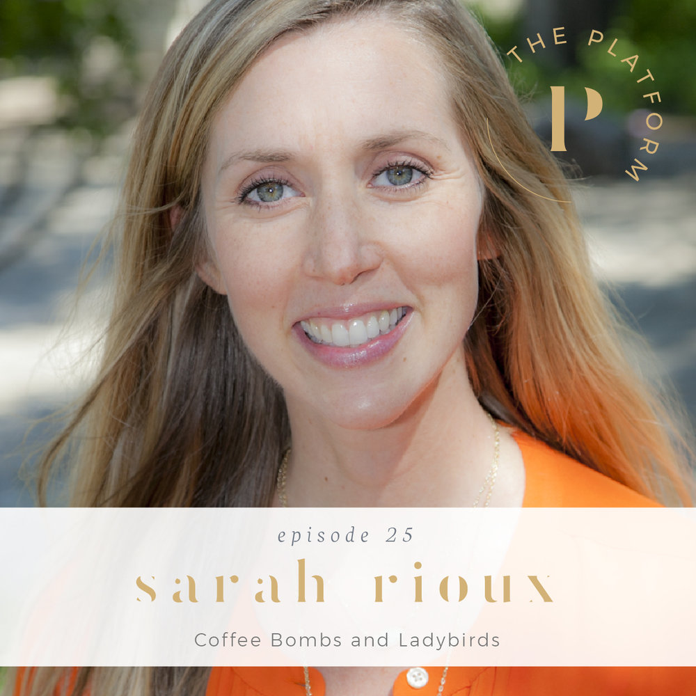 the platform podcast with kelli tennant; coffee bombs and ladybirds with sarah rioux; health and wellness;
