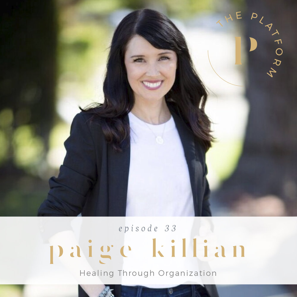 The platform podcast with Kelli Tennant; healing through organization, home organization, paige killian, everything with style