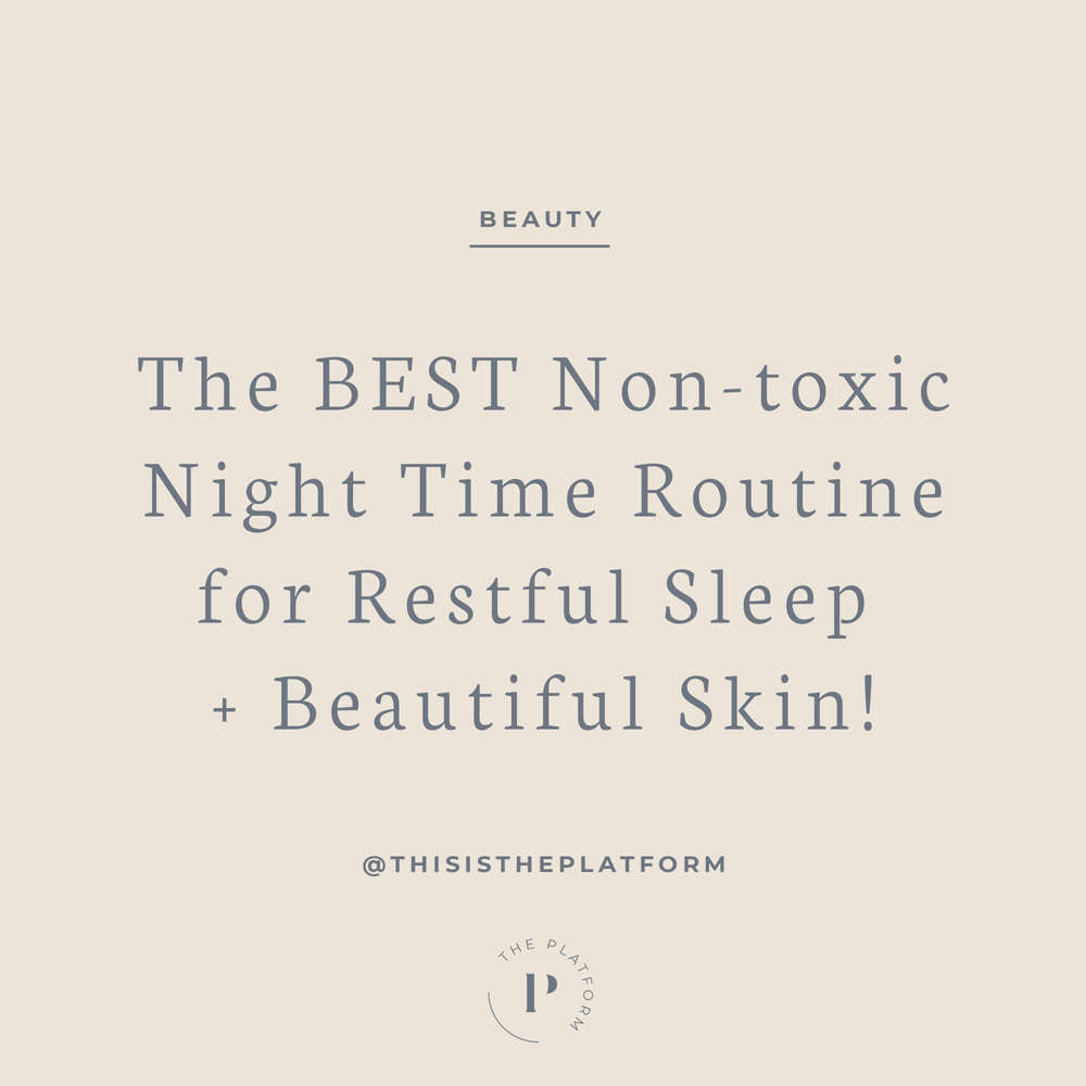 The best non-toxic night time routine for restful sleep and beautiful skin, clean beauty, facial care, self-care, tips, favorite non-toxic beauty products, non-toxic household products, healthy skin, healthy life