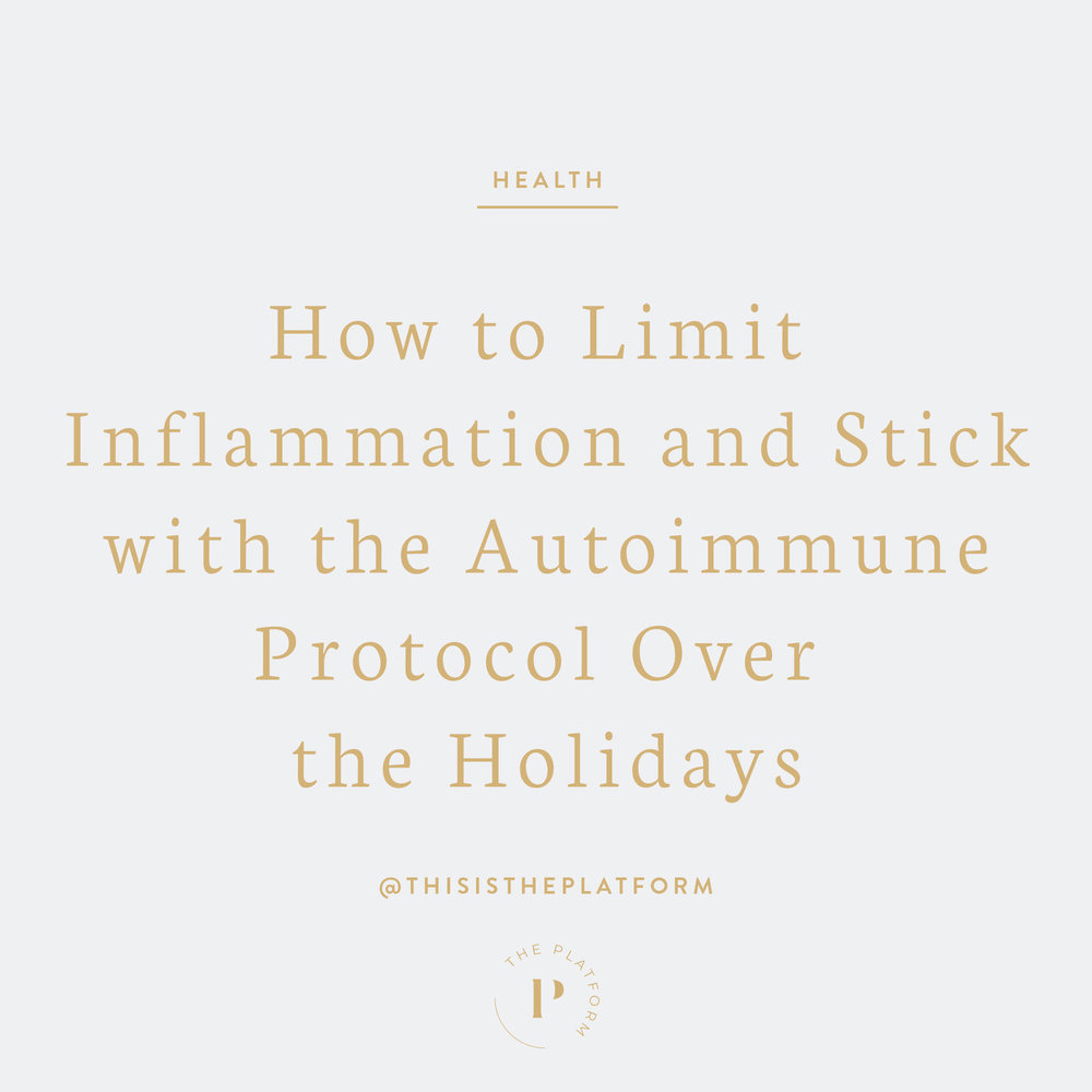 the platform podcast, kelli tennant, how to limit inflammation and stick with the autoimmune protocol diet over the holidays, paleo-friendly, paleo autoimmune, beat inflammation, thanksgiving, christmas, guide and tips to manage inflammation and chronic pain, digestive issues, autoimmune illness, autoimmune disease, turkey, family gathering