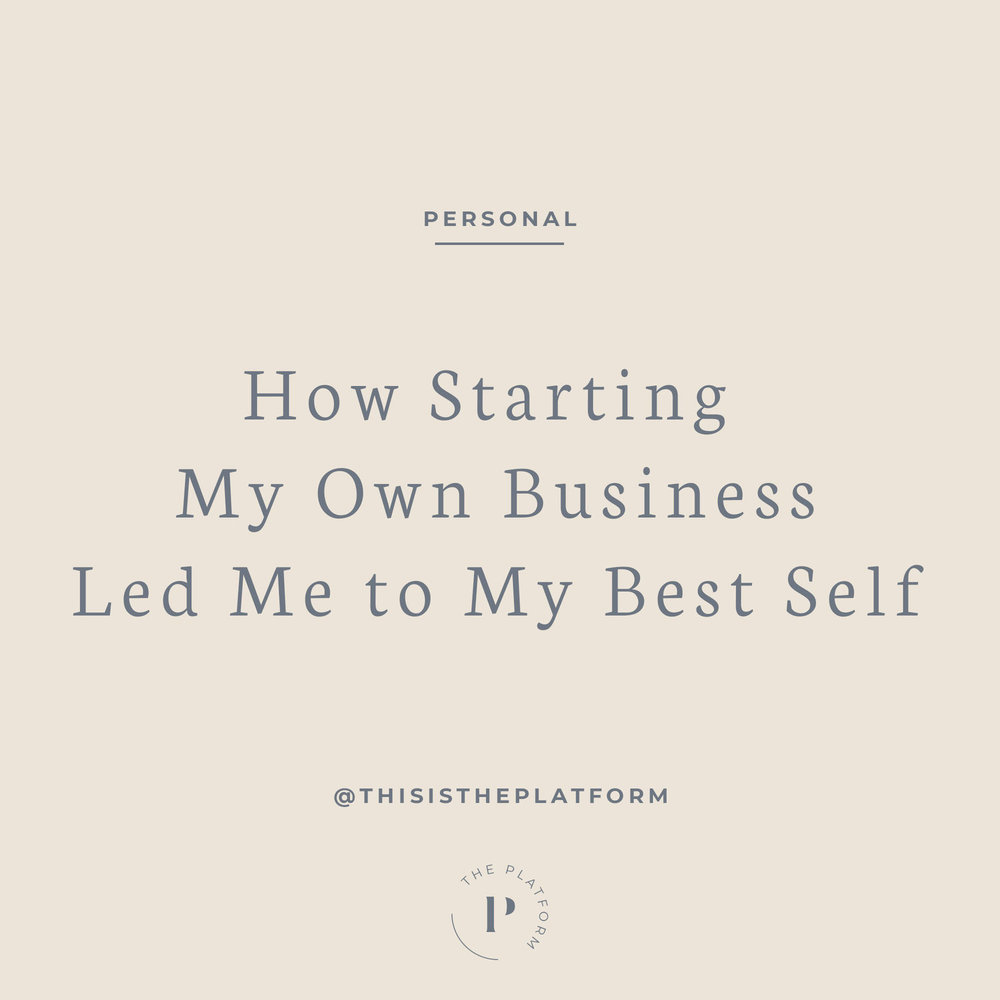The Platform Podcast by Kelli Tennant; how starting my own business led me to my best self blog, how to start your own business, be your best self, autoimmune illness, chronic inflammation and misdiagnoses, women supporting women, health and wellness, clean and healthy life, healthy living