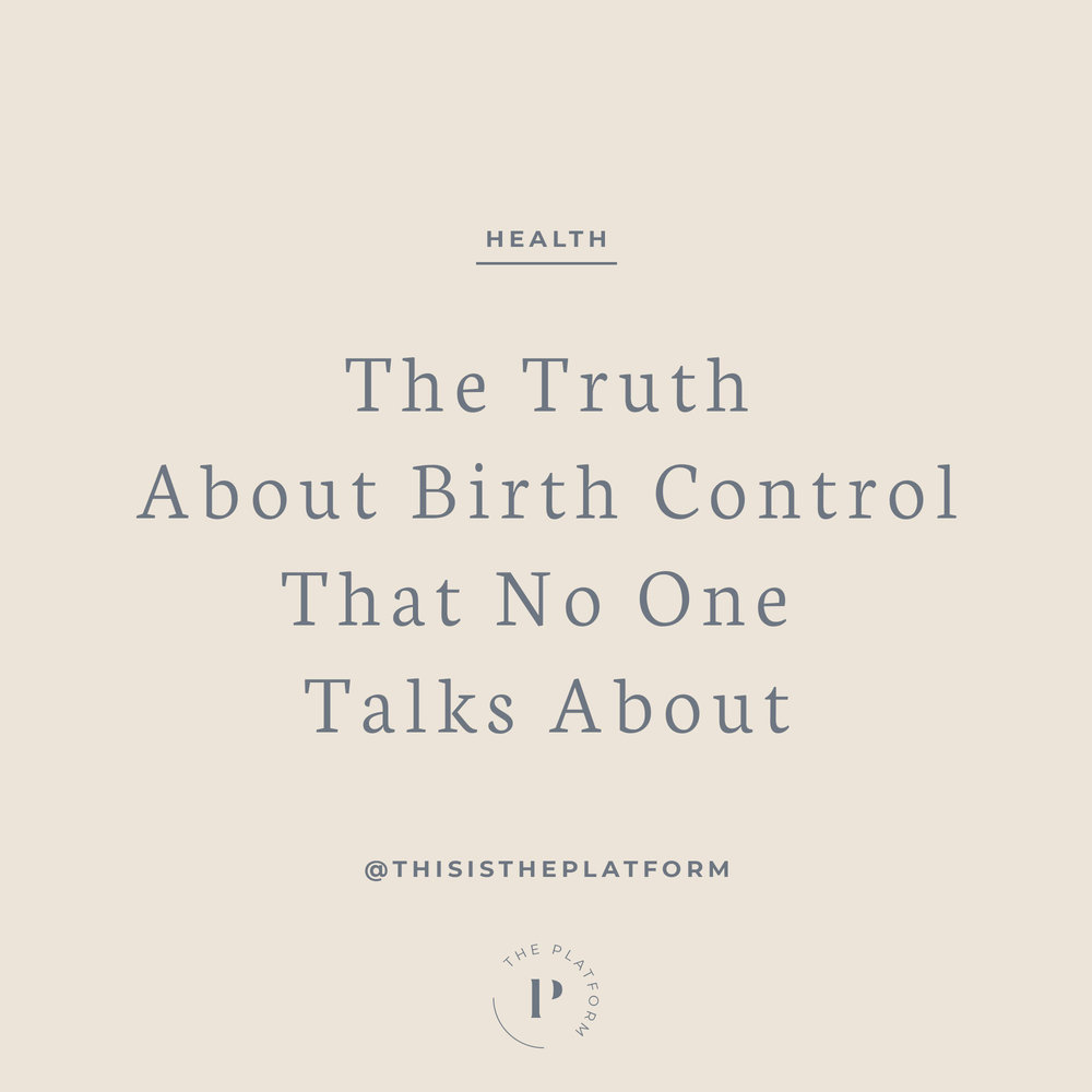 The Platform Podcast Kelli Tennant Blog - The Truth About Birth Control No One Talks About, The Real scary Truths About the harmful Effects of Hormonal Birth Control,