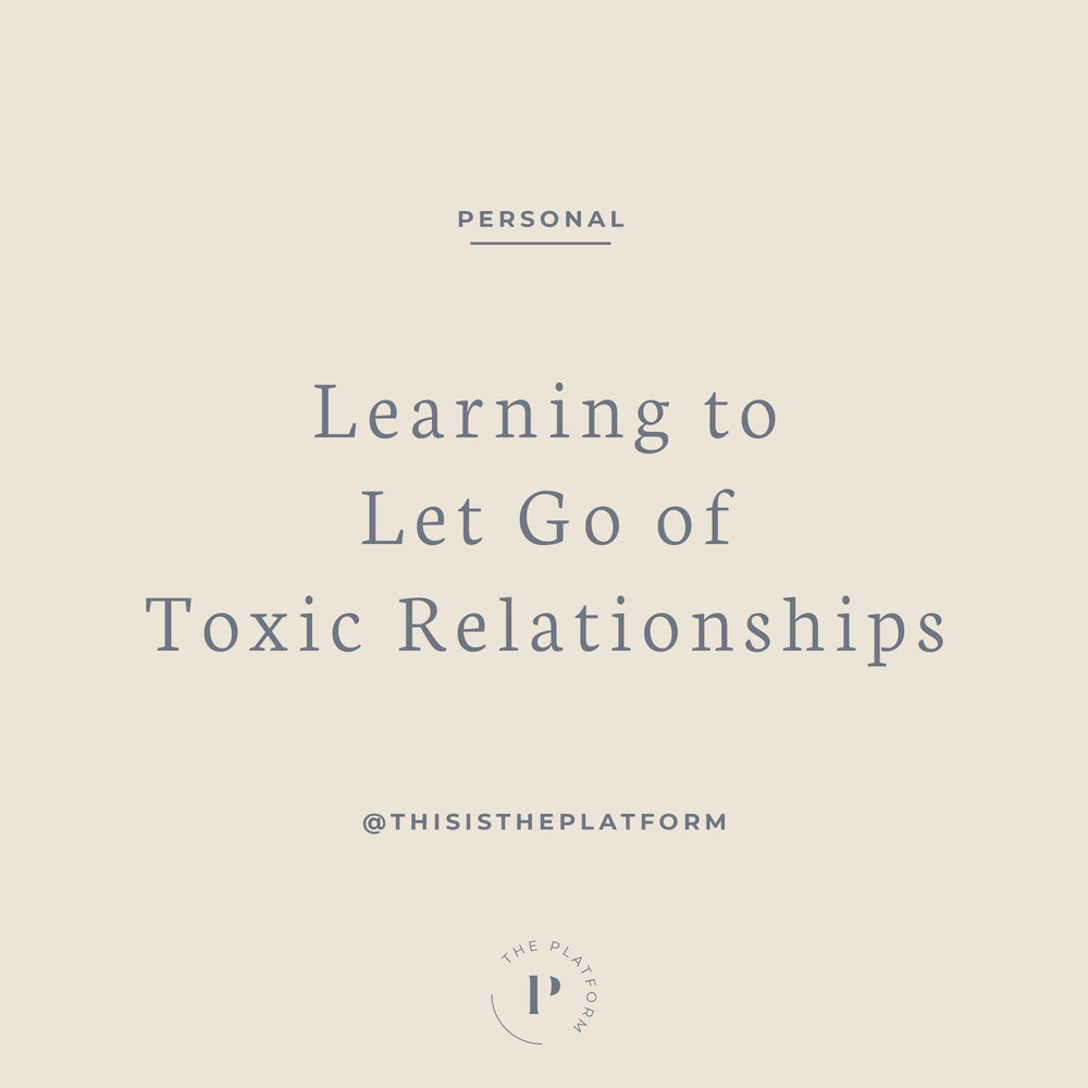 learning to let go of toxic relationships, kelli tennant the platform podcast