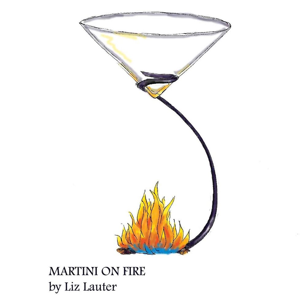 Martini on Fire from the Impossible Martini Collection by Liz Lauter