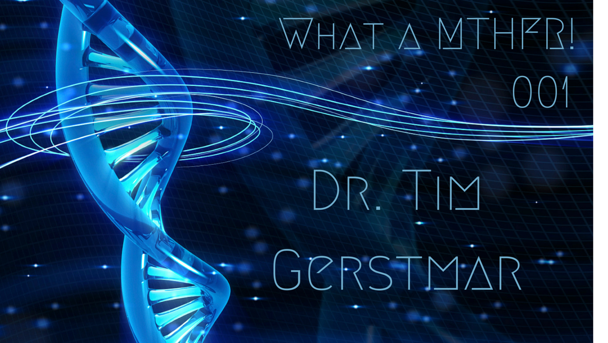 What a MTHFR! An Intro to Methylation with Dr  Tim Gerstmar — Kaila