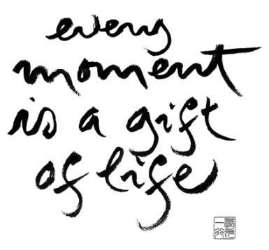 every-moment-is-a-gift-of-life.jpg