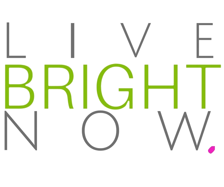 Live Bright Now!