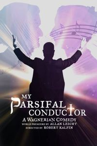 My Parsifal Conductor play off Broadway