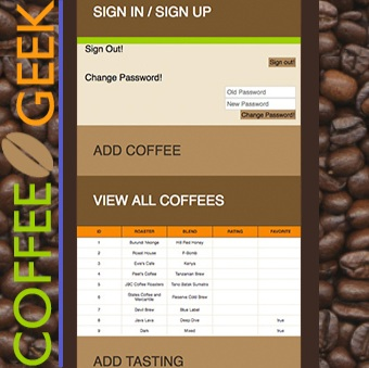 Coffee Geek - My first full-stack app! Geared towards on-the-go updating of coffee tastings, Coffee Geek is designed to be used on mobile devices. The planning of this project included creating user stories, ERD's (Entity Relationship Diagrams) and wireframes. The backend was built with Ruby on Rails, JSON, and SQL. CRUD actions access the database.