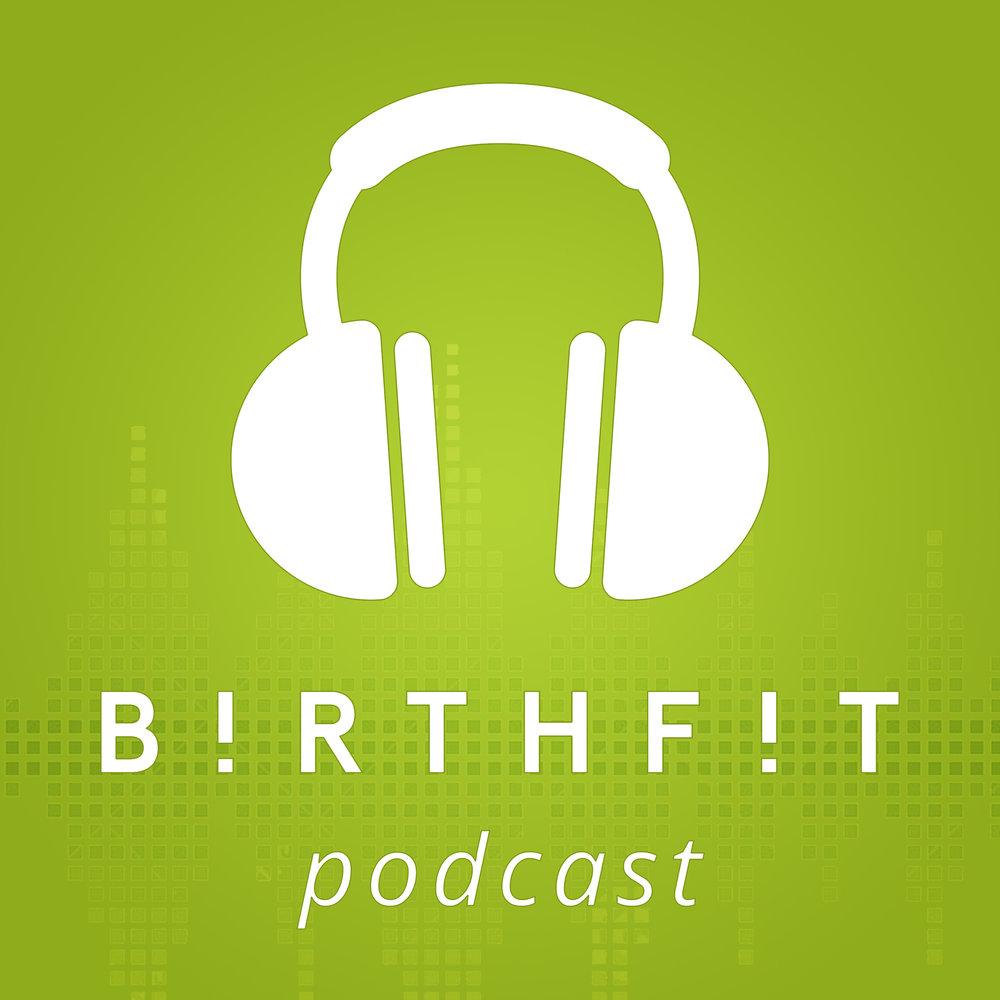 Enjoy The BIRTHFIT Podcast! -